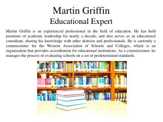 Martin Griffin - Educational Expert