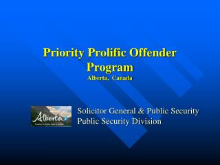 Priority Prolific Offender Program Alberta,  Canada