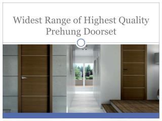 Widest Range of Highest Quality Prehung Doorset