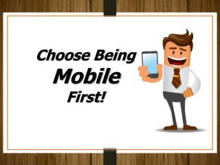 Choose Being Mobile First!