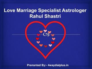 Love Marriage Specialist Astrologer Rahul Shastri