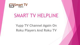 Yupp TV Channel Again On Roku Players And Roku TV