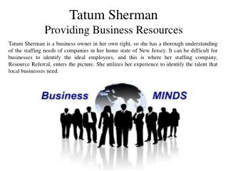 Tatum Sherman - Providing Business Resources