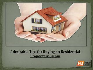 Admirable Tips for Buying an Residential Property in Jaipur