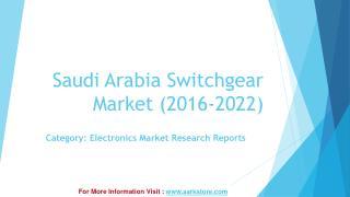 Aarkstore: Saudi Arabia Switchgear Market (2016-2022)