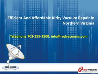 Efficient And Affordable Kirby Vacuum Repair In Northern Virginia