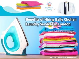 Benefits of Hiring Bally Chohan Laundry Services in London