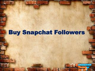 Buy Snapchat Followers to Rich Branding