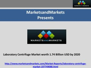 Laboratory Centrifuge Market worth 1.74 Billion USD by 2020