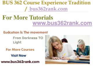 BUS 362 Course Experience Tradition / bus362rank.com