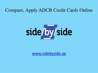 Sidebyside - Compare, Apply ADCB Credit Cards Online in Dubai & UAE