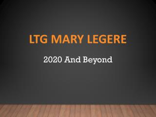 LTG Mary Legere - 2020 And Beyond