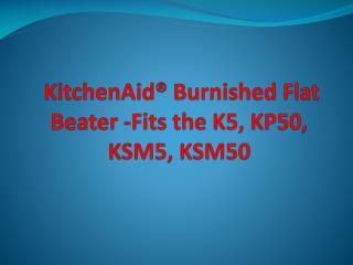KitchenAid® Burnished Flat Beater