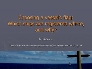 Choosing a vessel s flag:  Which ships are registered where,  and why