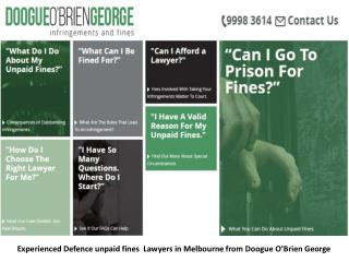 Experienced Defence unpaid fines  Lawyers in Melbourne from Doogue O�Brien George