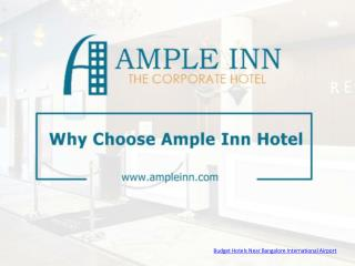 Why Choose Ample Inn Hotel