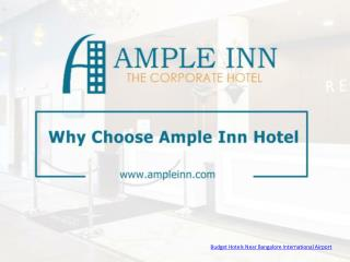 Why Choose Ample Inn Hotel