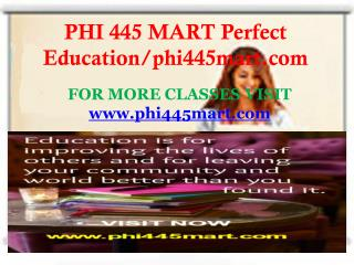 PHI 445 MART Perfect Education/phi445mart.com