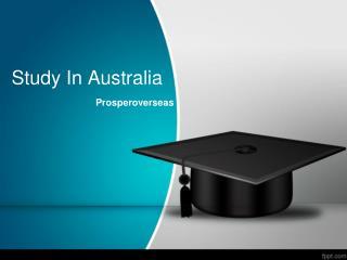 Study in Australia, Study Abroad Australia, Study Abroad Consultants for Australia, AustraliaEducation Consultants in Hy