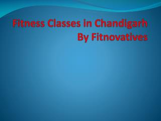 Fitness Classes in Chandigarh
