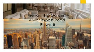 Trehan THD Garden in Alwar Bypass Road, Bhiwadi - BuyProperty