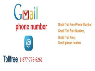 Obtain quick Solution just by calling Gmail Phone Number  1-877-776-6261