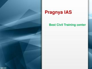 Best IAS Coaching Centre in Hyderabad, Top IAS Coaching institutes in Hyderabad – Pragnya IAS