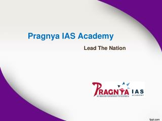 Nation's Best IAS Coaching Centre in Hyderabad, Top civil Service coaching center in Hyderabad - Pragnya IAS Academy