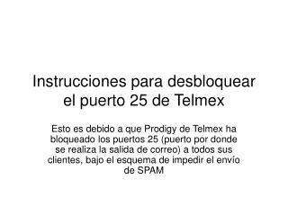 Instrucciones para desbloquear el puerto 25 de Telmex
