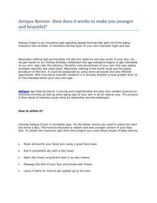 Astique Review- How does it works to make you younger and beautiful?