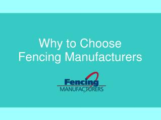 Why To choose Fencing Manufacturers