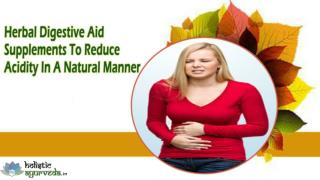 Herbal Digestive Aid Supplements To Reduce Acidity In A Natural Manner