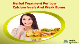 Herbal Treatment For Low Calcium levels And Weak Bones