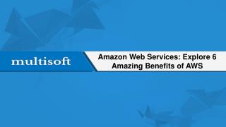 Amazon Web Services: Explore 6 Amazing Benefits of AWS
