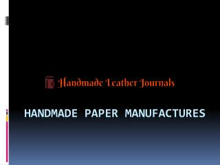 Handmade paper Manufactures