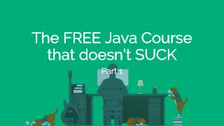 The Ultimate FREE Java Course Part 1