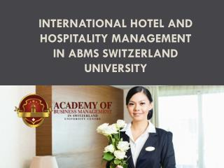 International Hotel and Hospitality Management In ABMS SWITZERLAND UNIVERSITY