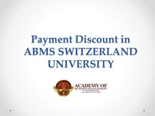Payment Discount in ABMS SWITZERLAND UNIVERSITY