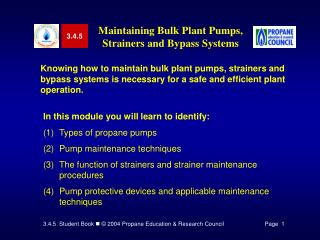 Knowing how to maintain bulk plant pumps, strainers and bypass systems is necessary for a safe and efficient plant opera
