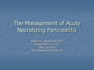 The Management of Acute Necrotizing Pancreatitis