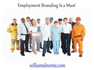 Employment Branding Is a Must - William Almonte