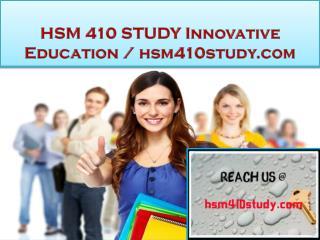 HSM 410 STUDY Innovative Education / hsm410study.com
