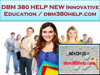 DBM 380 HELP NEW Innovative Education / dbm380help.com