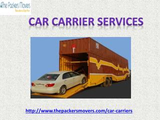 Thepackersmovers.com Provides the best Car Carrier services in your city