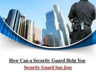 How can a security guard help you