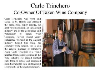 Carlo Trinchero - Co-Owner of Taken Wine Company