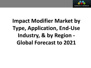 Impact Modifier Market worth 13.13 Billion USD by 2021