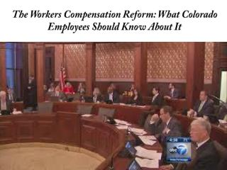 The Workers Compensation Reform - What Colorado Employees Should Know About It Workers Compensation Forms