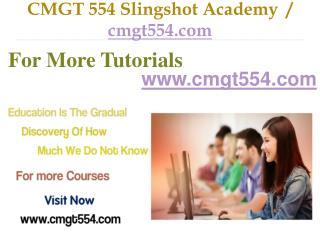 CMGT 554 Slingshot Academy  / cmgt554.com