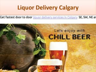 Liquor Delivery Services in Calgary SE, SW, NE and NW